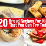 Bread Recipes For Kids That You Can Try Today