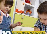 Top 10 Pre/Play Schools In Hyderabad