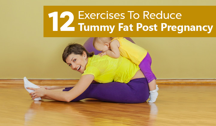 Top 12 Exercises To Reduce Belly Fat Post Pregnancy
