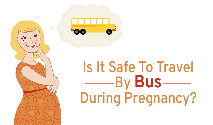 is it safe to travel by bus during pregnancy