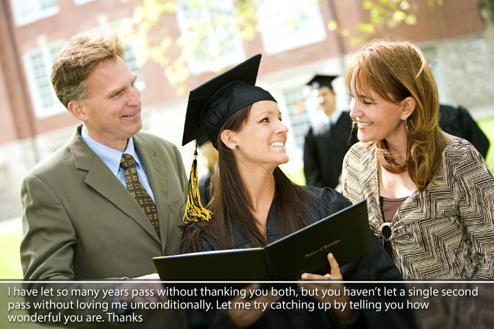 I have let so many years pass without thanking you both - Graduation thank you message to parents