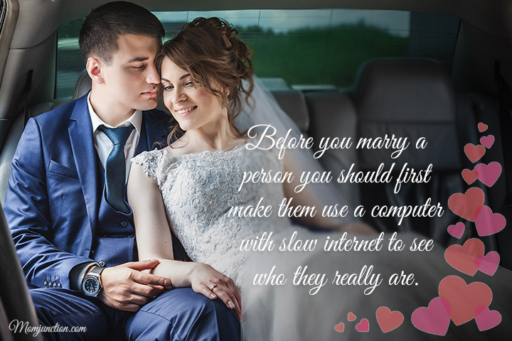 Before you marry a person you should first make them use a computer with slow internet to see who they really are