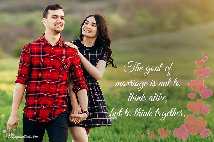 The goal of marriage is not to think alike, but to think together
