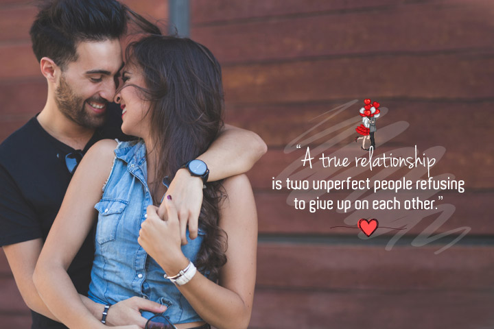 """""""A true relationship is two unperfect people refusing to give up on each other."""""""